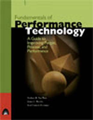 Fundamentals of Performance Technology: A Guide to Improving People, Process, and Performance by Darlene Van Tiem
