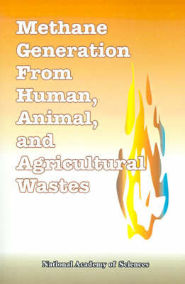 Methane Generation from Human, Animal, and Agricultural Wastes by National Academy of Sciences