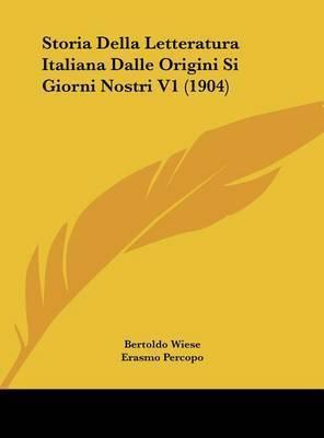 Storia Della Letteratura Italiana Dalle Origini Si Giorni Nostri V1 (1904) by Erasmo Percopo