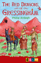 The Red Dragons Of Gressingham by Philip Ardagh