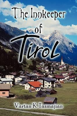 The Innkeeper of Tirol by Vartan K. Tasmajian image