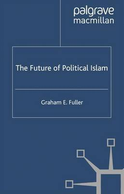 The Future of Political Islam by g. fuller image