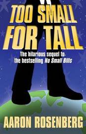 Too Small for Tall by Aaron Rosenberg