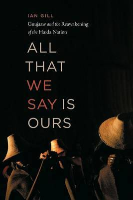 All That We Say Is Ours by Ian Gill image