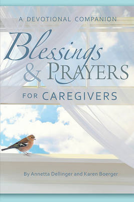 Blessings & Prayers for Caregivers by Annetta Dellinger image