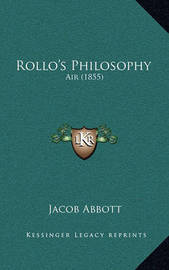 Rollo's Philosophy: Air (1855) by Jacob Abbott
