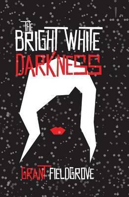 The Bright White Darkness by Grant Fieldgrove image