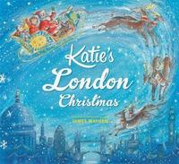 Katie: Katie's London Christmas by James Mayhew image