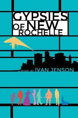 Gypsies of New Rochelle by Ivan Jenson