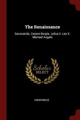 The Renaissance by * Anonymous