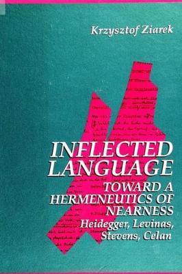 Inflected Language: Toward a Hermeneutics of Nearness by Krzysztof Ziarek image