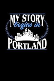 My Story Begins in Portland by Dennex Publishing image