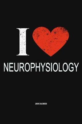 I Love Neurophysiology 2020 Calender by Del Robbins