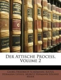 Der Attische Process, Volume 2 by Georg Friedrich Schmann