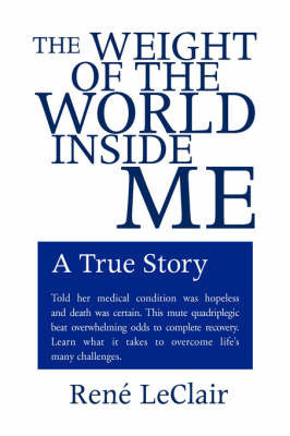 The Weight of the World Inside Me by Rene LeClair