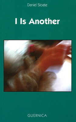 I is Another by Daniel Sloate