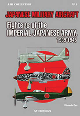Fighters of the Imperial Japanese Army 1939-1945 by Eduardo Cea