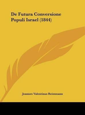 de Futura Conversione Populi Israel (1844) by Joannes Valentinus Reissmann