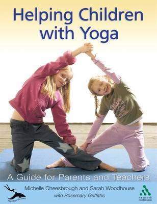 Helping Children with Yoga: Right from the Start by Michelle Cheesbrough