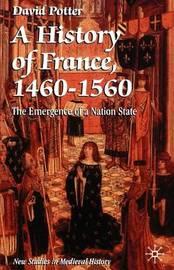 A History of France, 1460-1560 by David Potter