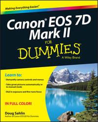 Canon EOS 7D Mark II For Dummies by Doug Sahlin