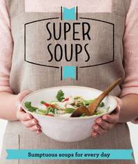 Super Soups by Good Housekeeping Institute