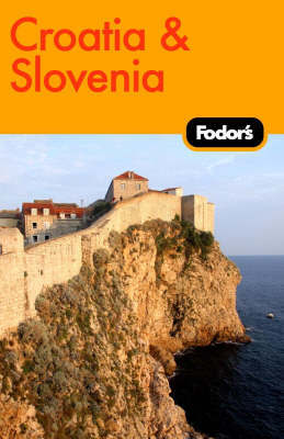 Fodor's Croatia and Slovenia by Fodor Travel Publications image