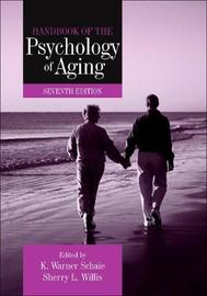 Handbook of the Psychology of Aging by Sherry L. Willis