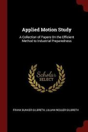 Applied Motion Study by Frank Bunker Gilbreth image