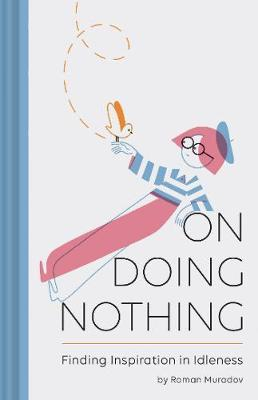 On Doing Nothing by Roman Muradov image