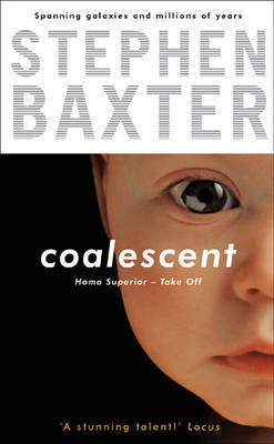 Coalescent: Homo Superior: Bk.1 by Stephen Baxter