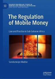 The Regulation of Mobile Money by Sunduzwayo Madise