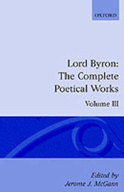 The Complete Poetical Works: Volume 3 by George Gordon Byron