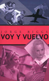 Voy y Vuelvo by Jorge Biggs Henning image