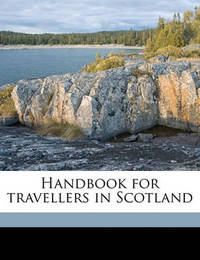 Handbook for Travellers in Scotland by John Murray