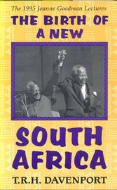 The Birth of a New South Africa by T.R.H. Davenport image