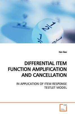 Differential Item Function Amplification and Cancellation by Han Bao