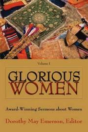 Glorious Women: Award-Winning Sermons about Women by Dorothy May Emerson image