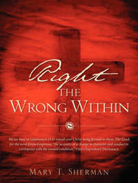 Right the Wrong Within by Mary T Sherman image