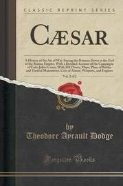 Caesar, Vol. 2 of 2 by Theodore Ayrault Dodge