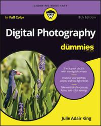 Digital Photography For Dummies by Julie Adair King