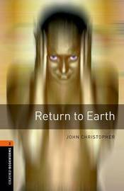 Oxford Bookworms Library: Level 2:: Return to Earth by John Christopher