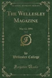 The Wellesley Magazine, Vol. 2 by Wellesley College