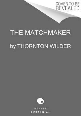 The Matchmaker by Thornton Wilder image