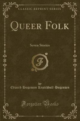 Queer Folk by Edward Hugessen Knatchbull- Hugessen