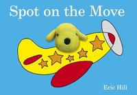 Spot on the Move: Finger Puppet Book by Eric Hill