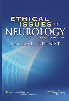 Ethical Issues in Neurology by James L. Bernat