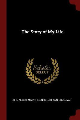 The Story of My Life by John Albert Macy image