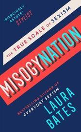 Misogynation by Laura Bates