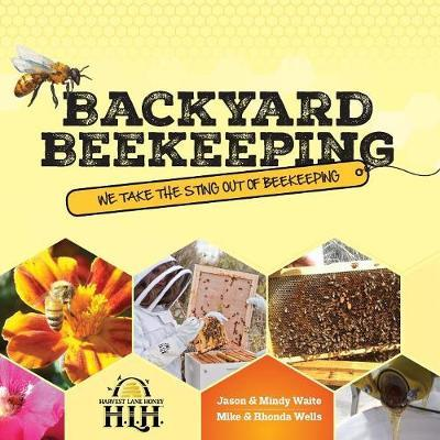 Backyard Beekeeping by Jason & Mindy Waite image